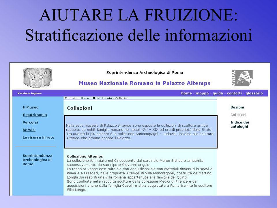 AIUTARE LA FRUIZIONE: Stratificazione delle informazioni