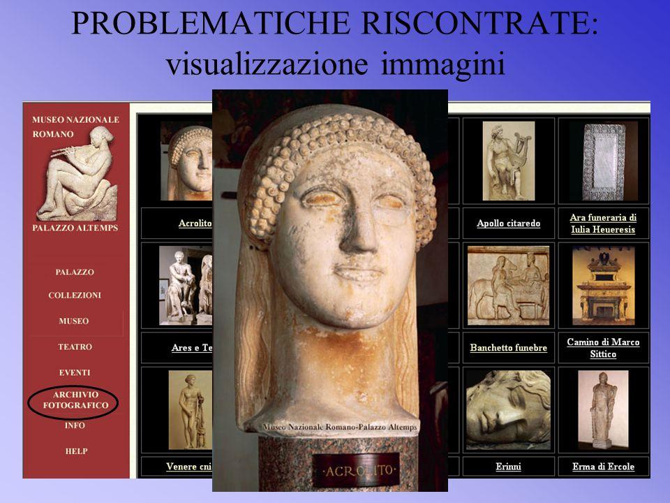 PROBLEMATICHE RISCONTRATE: visualizzazione immagini