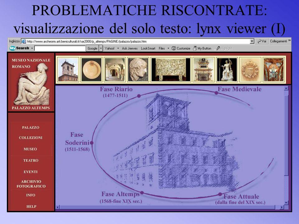 PROBLEMATICHE RISCONTRATE: visualizzazione del solo testo: lynx viewer (I)