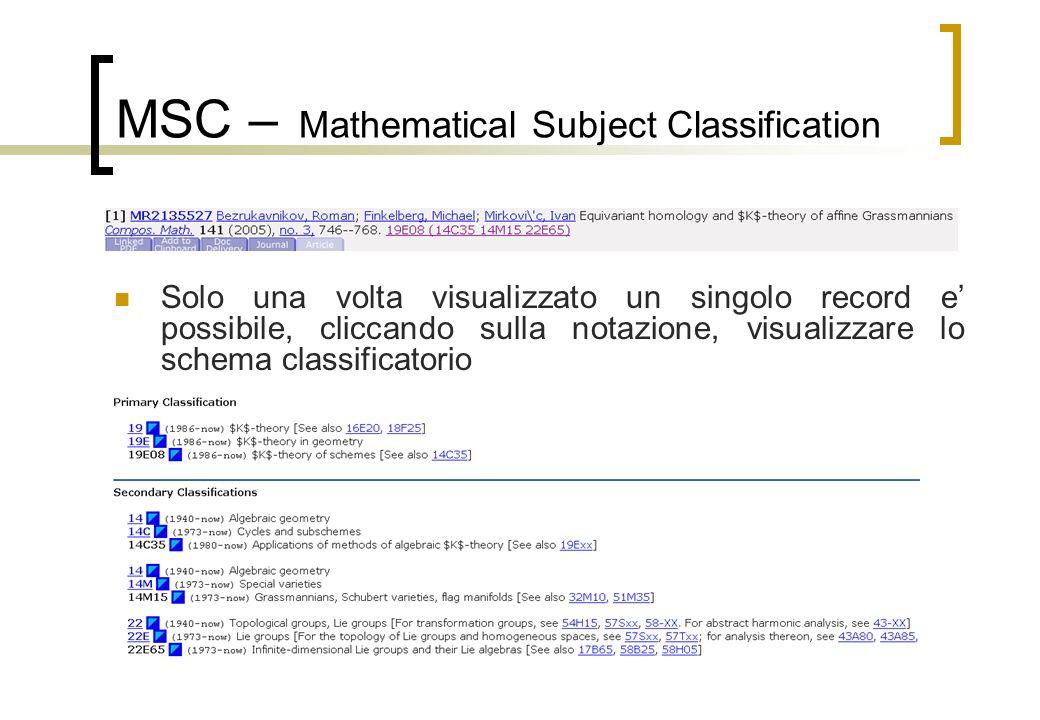MSC – Mathematical Subject Classification Solo una volta visualizzato un singolo record e possibile, cliccando sulla notazione, visualizzare lo schema classificatorio