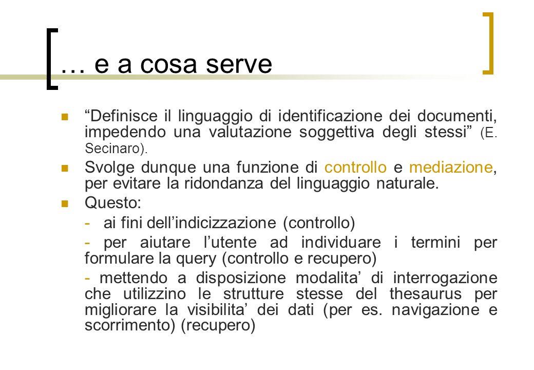 … e a cosa serve Definisce il linguaggio di identificazione dei documenti, impedendo una valutazione soggettiva degli stessi (E.