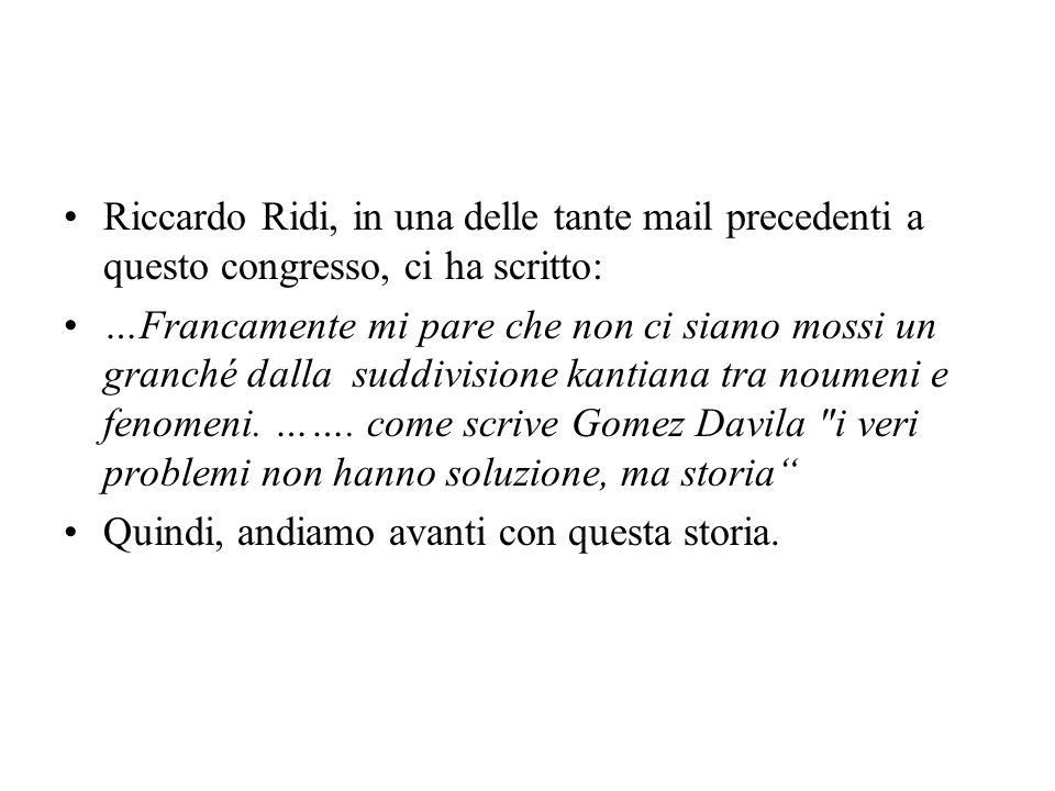 Riccardo Ridi, in una delle tante mail precedenti a questo congresso, ci ha scritto: …Francamente mi pare che non ci siamo mossi un granché dalla sudd