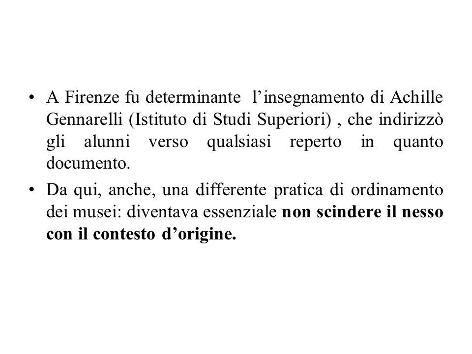 A Firenze fu determinante linsegnamento di Achille Gennarelli (Istituto di Studi Superiori), che indirizzò gli alunni verso qualsiasi reperto in quant