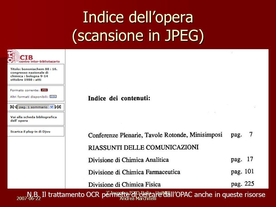 2007-06-22 3' Incontro ISKO Italia - UniMIB Andrea Marchitelli Indice dellopera (scansione in JPEG) N.B. Il trattamento OCR permette di cercare dallOP