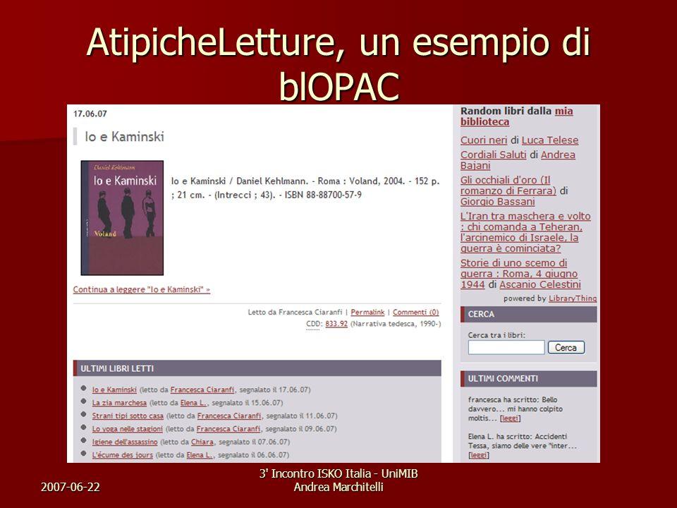 2007-06-22 3' Incontro ISKO Italia - UniMIB Andrea Marchitelli AtipicheLetture, un esempio di blOPAC