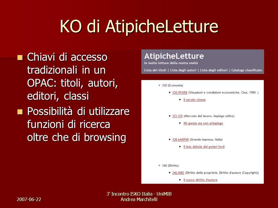 2007-06-22 3' Incontro ISKO Italia - UniMIB Andrea Marchitelli KO di AtipicheLetture Chiavi di accesso tradizionali in un OPAC: titoli, autori, editor