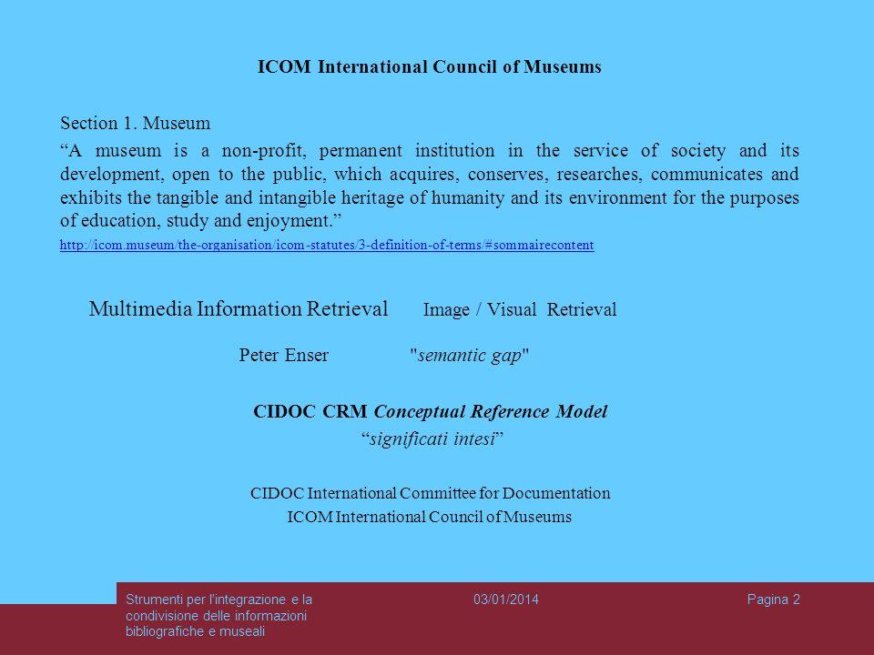 03/01/2014Strumenti per l'integrazione e la condivisione delle informazioni bibliografiche e museali Pagina 2 ICOM International Council of Museums Se