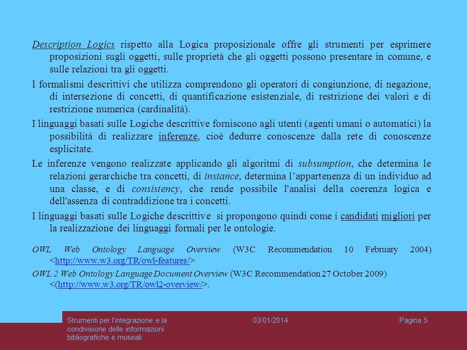 03/01/2014Strumenti per l'integrazione e la condivisione delle informazioni bibliografiche e museali Pagina 5 Description Logics rispetto alla Logica