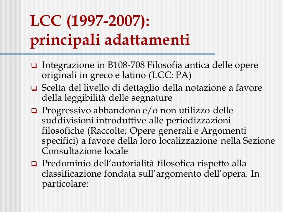 LCC (1997-2007): principali adattamenti Integrazione in B108-708 Filosofia antica delle opere originali in greco e latino (LCC: PA) Scelta del livello