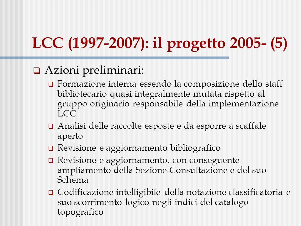 LCC (1997-2007): il progetto 2005- (5) Azioni preliminari: Formazione interna essendo la composizione dello staff bibliotecario quasi integralmente mu