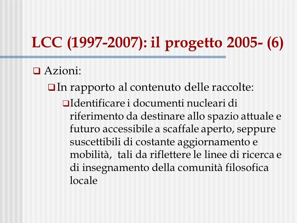 LCC (1997-2007): il progetto 2005- (6) Azioni: In rapporto al contenuto delle raccolte: Identificare i documenti nucleari di riferimento da destinare