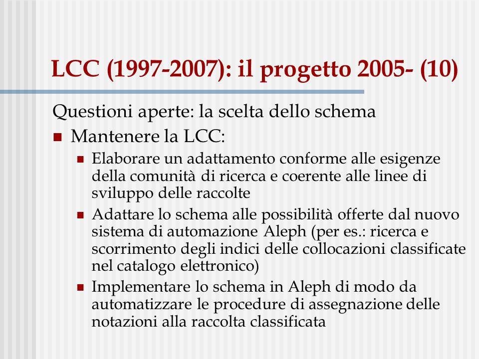 LCC (1997-2007): il progetto 2005- (10) Questioni aperte: la scelta dello schema Mantenere la LCC: Elaborare un adattamento conforme alle esigenze del