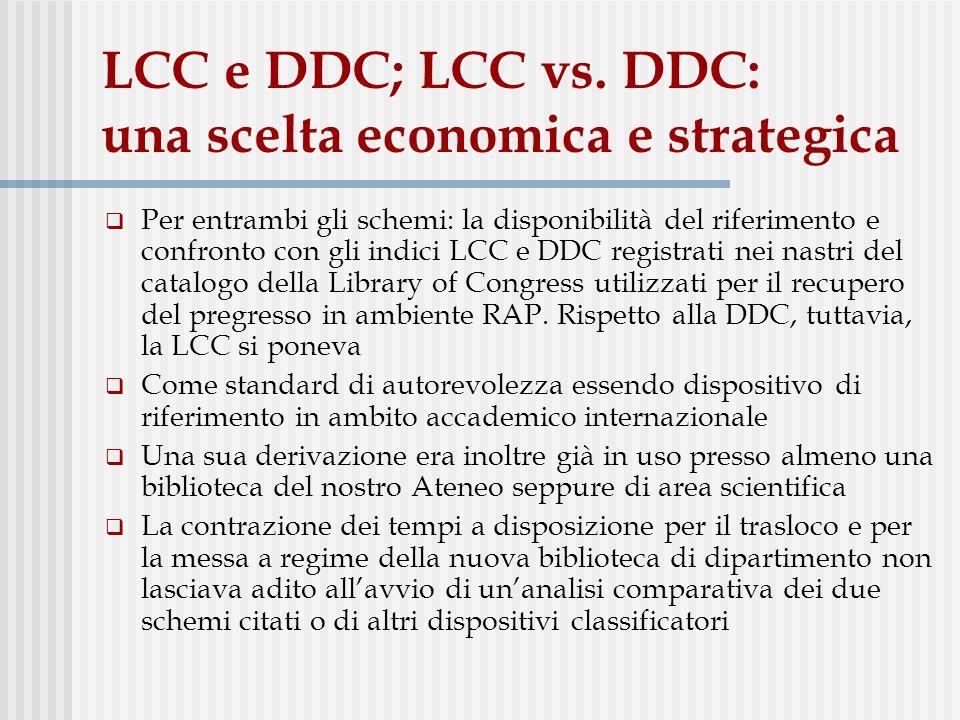 LCC e DDC; LCC vs. DDC: una scelta economica e strategica Per entrambi gli schemi: la disponibilità del riferimento e confronto con gli indici LCC e D