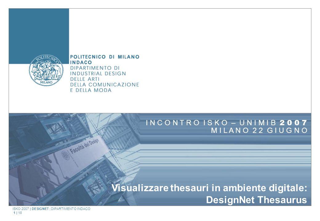ISKO 2007   DESIGNET   DIPARTIMENTO INDACO 2   18 22 giugno 2007   ISKO Milano Bicocca Table of Contents 1.Il progetto DesignNet 2.