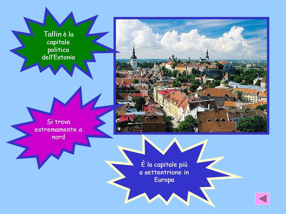 Tallin è la capitale politica dellEstonia Si trova estremamente a nord È la capitale più a settentrione in Europa