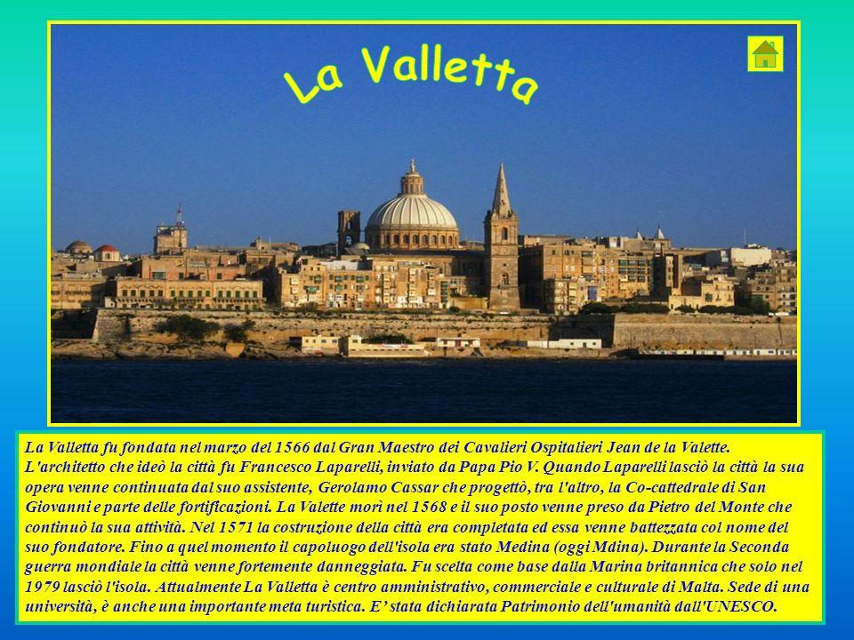 La Valletta fu fondata nel marzo del 1566 dal Gran Maestro dei Cavalieri Ospitalieri Jean de la Valette. L'architetto che ideò la città fu Francesco L