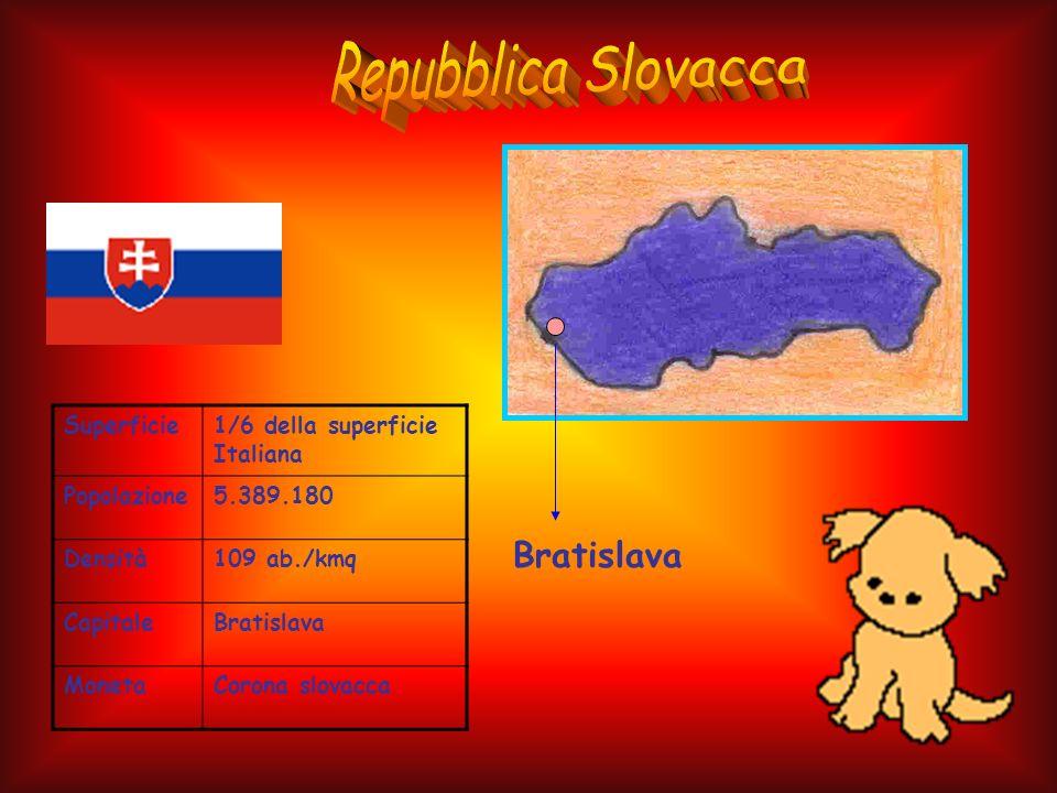 Superficie1/6 della superficie Italiana Popolazione5.389.180 Densità109 ab./kmq CapitaleBratislava MonetaCorona slovacca Bratislava