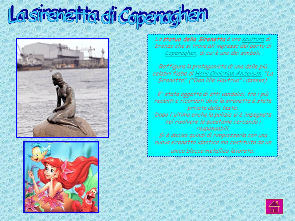 La statua della Sirenetta è una scultura di bronzo che si trova all ingresso del porto di Copenaghen, di cui è uno dei simboli.scultura Copenaghen Raffigura la protagonista di una delle più celebri fiabe di Hans Christian Andersen, La Sirenetta.