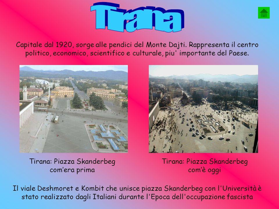 Capitale dal 1920, sorge alle pendici del Monte Dajti.