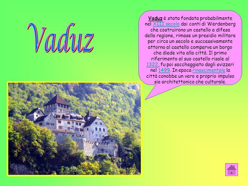 Vaduz è stata fondata probabilmente nel XIII secolo dai conti di Werdenberg che costruirono un castello a difesa della regione, rimase un presidio militare per circa un secolo e successivamente attorno al castello comparve un borgo che diede vita alla città.
