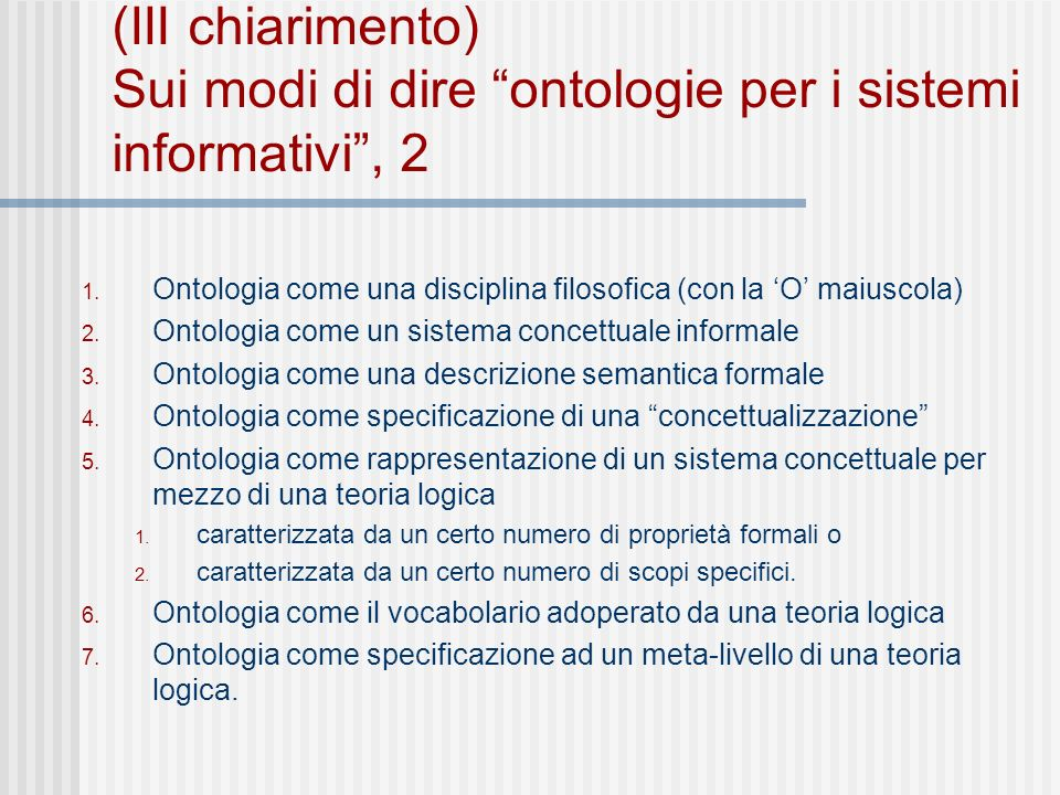 (III chiarimento) Sui modi di dire ontologie per i sistemi informativi, 2 1.