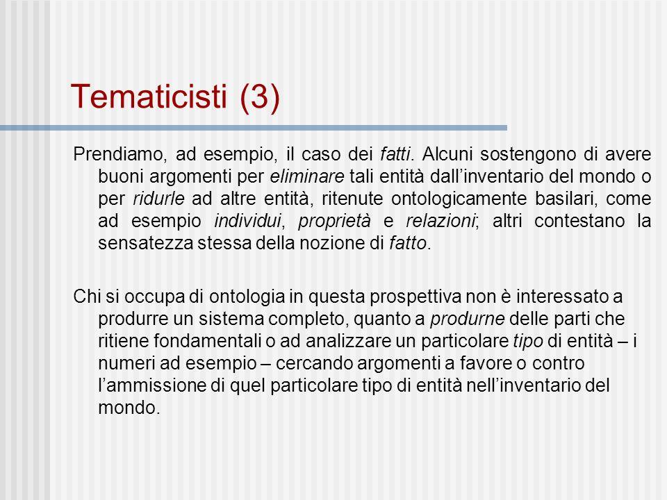 Tematicisti (3) Prendiamo, ad esempio, il caso dei fatti.
