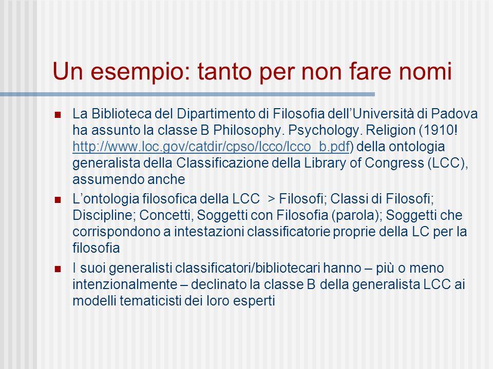 Un esempio: tanto per non fare nomi La Biblioteca del Dipartimento di Filosofia dellUniversità di Padova ha assunto la classe B Philosophy.