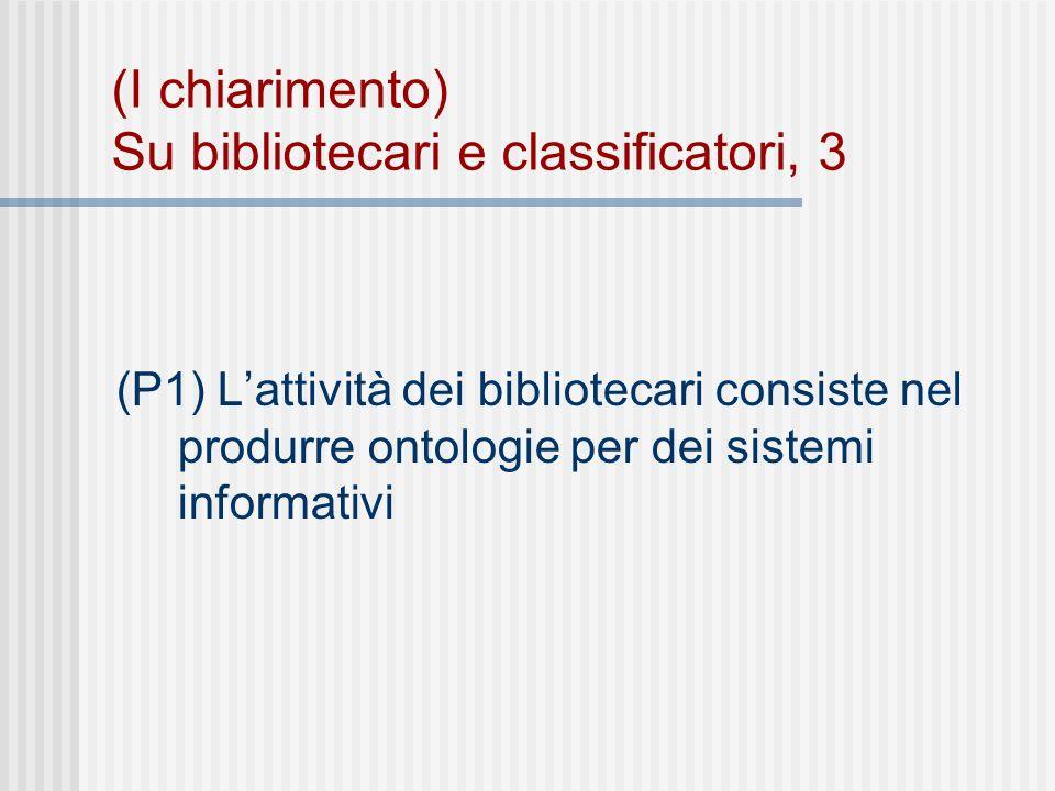 (II chiarimento) Sui modi di dire Sistema informativo Ma cosa vuol dire che i bibliotecari producono ontologie per i sistemi informativi?