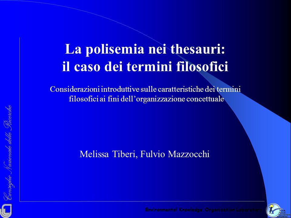 Melissa Tiberi, Fulvio Mazzocchi La polisemia nei thesauri: il caso dei termini filosofici Considerazioni introduttive sulle caratteristiche dei termi