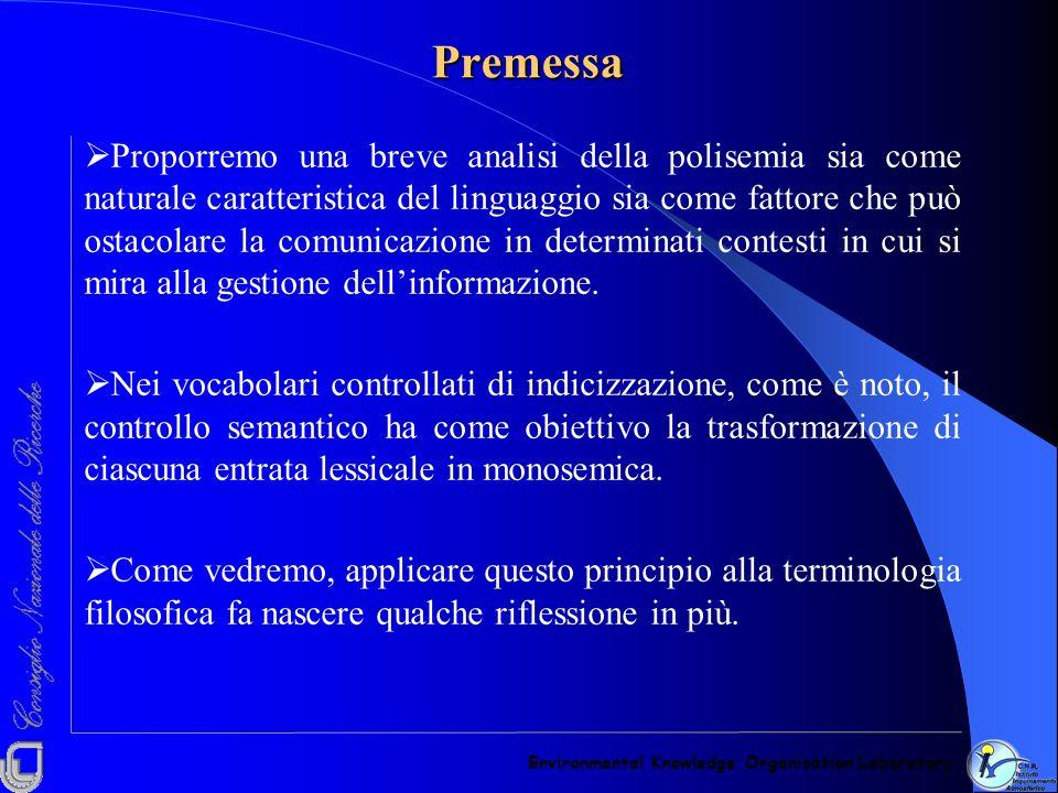 Proporremo una breve analisi della polisemia sia come naturale caratteristica del linguaggio sia come fattore che può ostacolare la comunicazione in d
