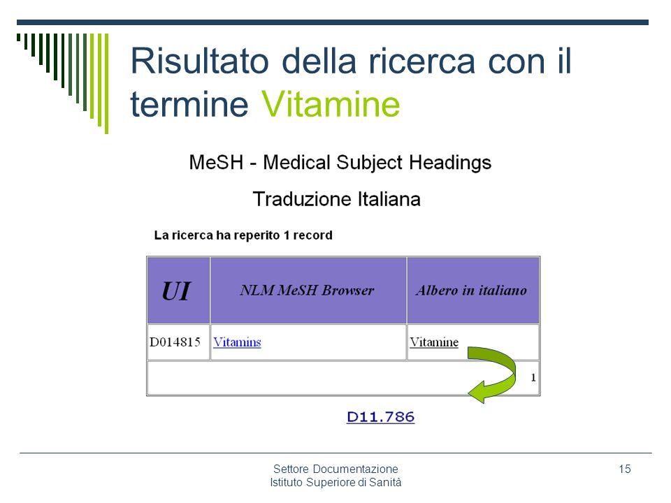 Settore Documentazione Istituto Superiore di Sanità 15 Risultato della ricerca con il termine Vitamine