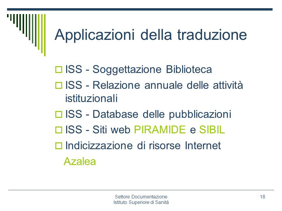 Settore Documentazione Istituto Superiore di Sanità 18 Applicazioni della traduzione ISS - Soggettazione Biblioteca ISS - Relazione annuale delle atti