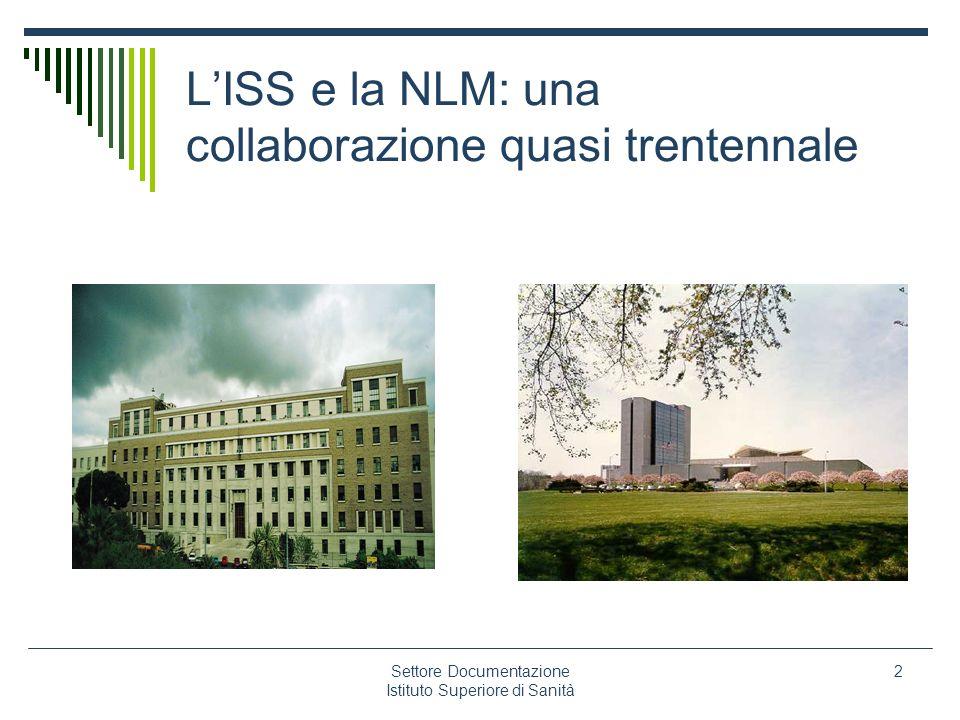 Settore Documentazione Istituto Superiore di Sanità 2 LISS e la NLM: una collaborazione quasi trentennale