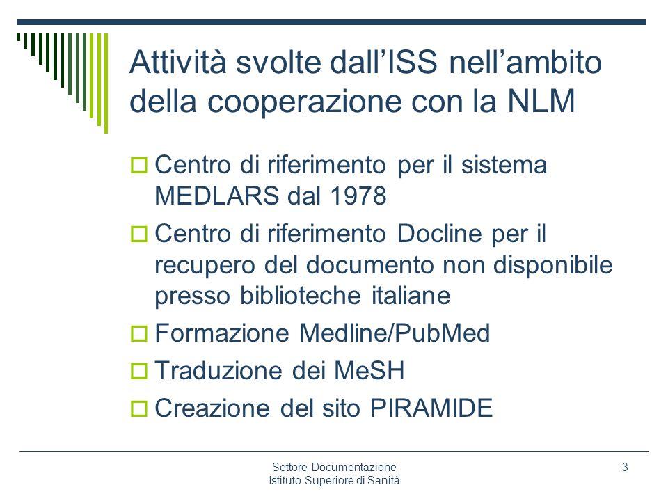 Settore Documentazione Istituto Superiore di Sanità 3 Attività svolte dallISS nellambito della cooperazione con la NLM Centro di riferimento per il si