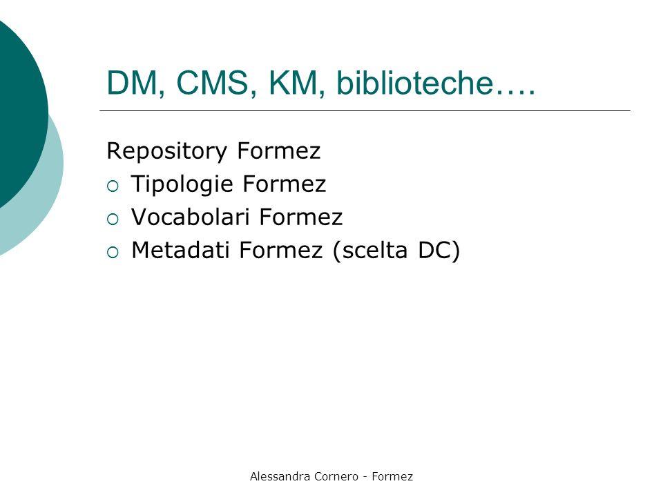 Alessandra Cornero - Formez DM, CMS, KM, biblioteche….