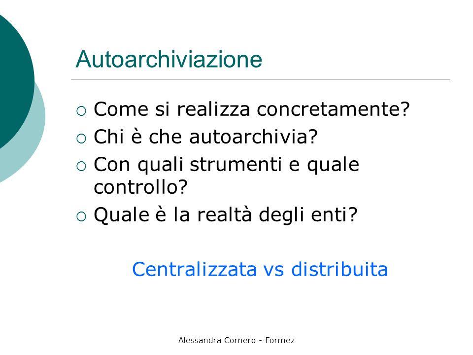 Alessandra Cornero - Formez Autoarchiviazione Come si realizza concretamente.