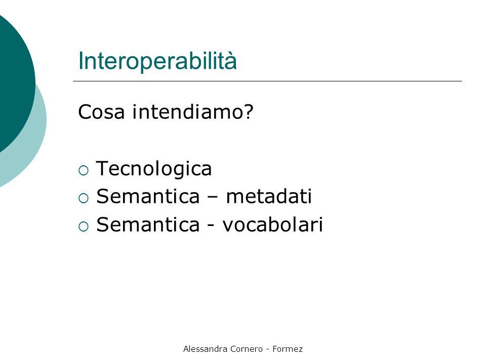 Alessandra Cornero - Formez Interoperabilità Cosa intendiamo.