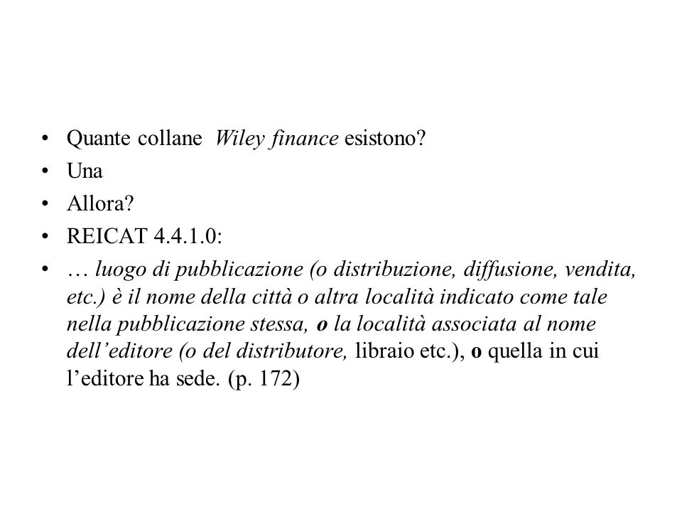 Quante collane Wiley finance esistono. Una Allora.