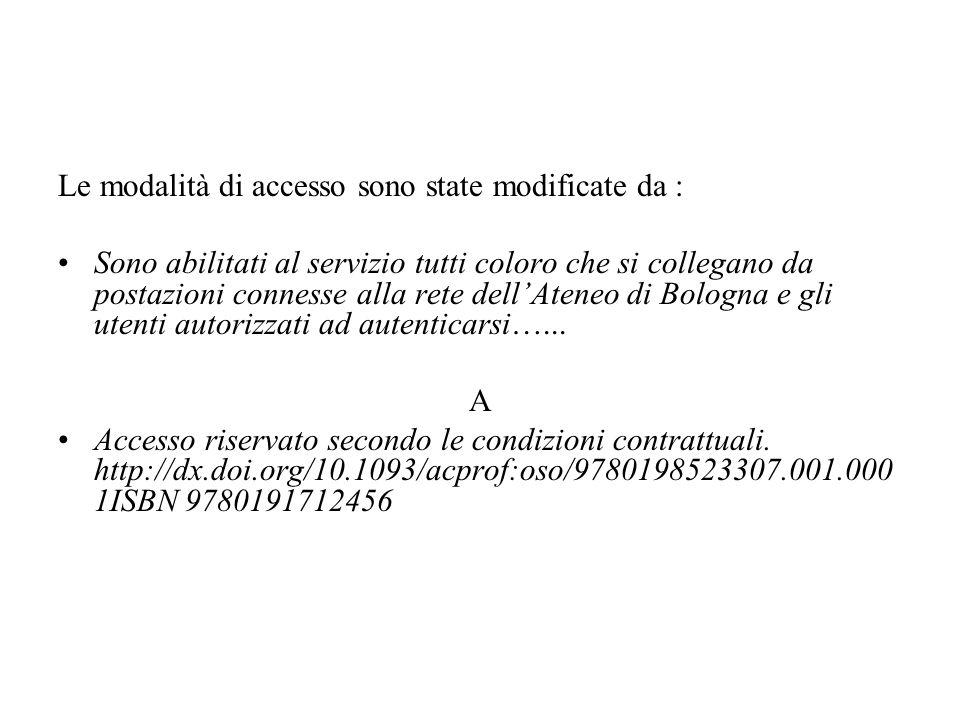 Le modalità di accesso sono state modificate da : Sono abilitati al servizio tutti coloro che si collegano da postazioni connesse alla rete dellAteneo di Bologna e gli utenti autorizzati ad autenticarsi…...