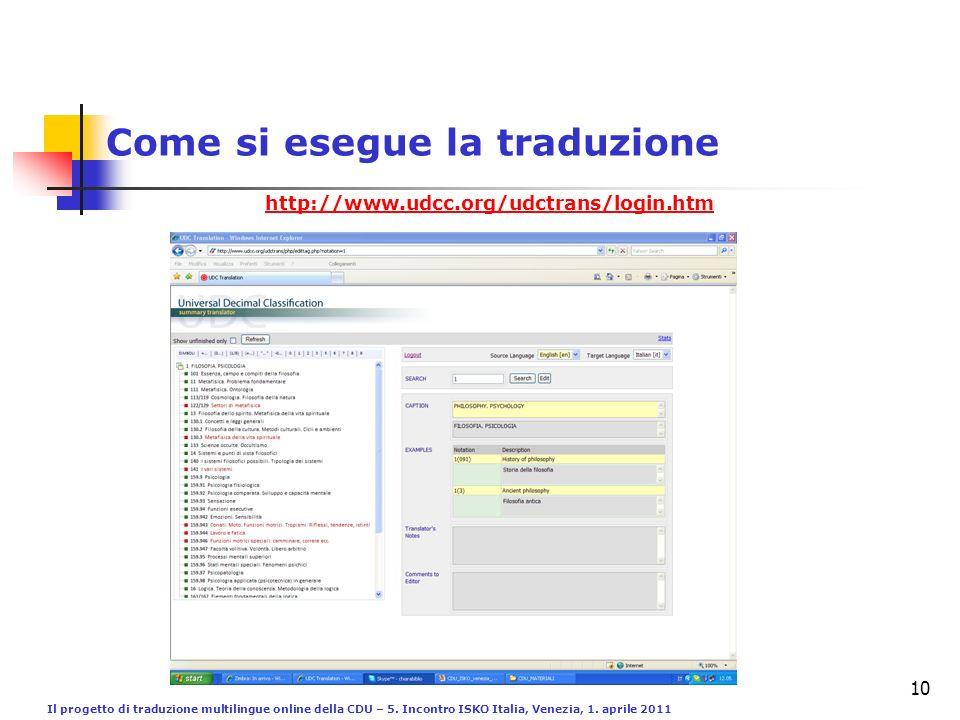 Il progetto di traduzione multilingue online della CDU – 5. Incontro ISKO Italia, Venezia, 1. aprile 2011 10 Come si esegue la traduzione http://www.u