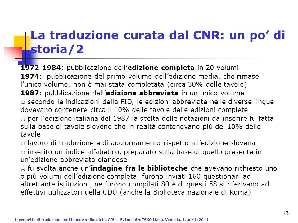 Il progetto di traduzione multilingue online della CDU – 5. Incontro ISKO Italia, Venezia, 1. aprile 2011 13 La traduzione curata dal CNR: un po di st
