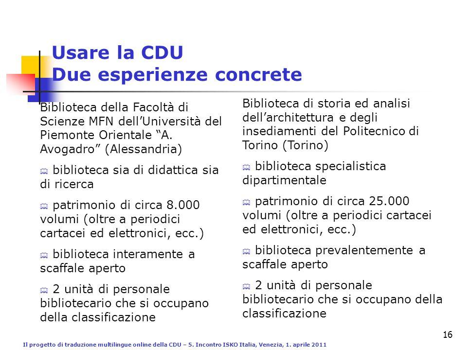 Il progetto di traduzione multilingue online della CDU – 5. Incontro ISKO Italia, Venezia, 1. aprile 2011 16 Usare la CDU Due esperienze concrete Bibl