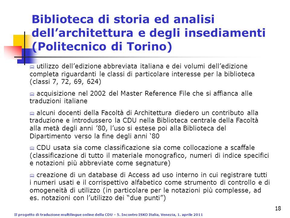 Il progetto di traduzione multilingue online della CDU – 5. Incontro ISKO Italia, Venezia, 1. aprile 2011 18 Biblioteca di storia ed analisi dellarchi