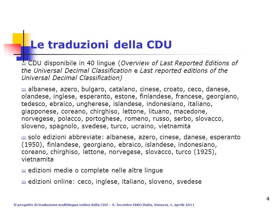 Il progetto di traduzione multilingue online della CDU – 5. Incontro ISKO Italia, Venezia, 1. aprile 2011 4 CDU disponibile in 40 lingue (Overview of