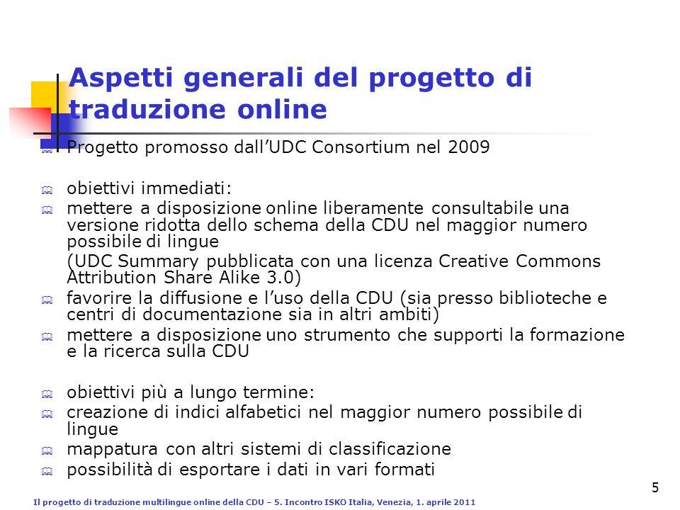 Il progetto di traduzione multilingue online della CDU – 5. Incontro ISKO Italia, Venezia, 1. aprile 2011 5 Progetto promosso dallUDC Consortium nel 2