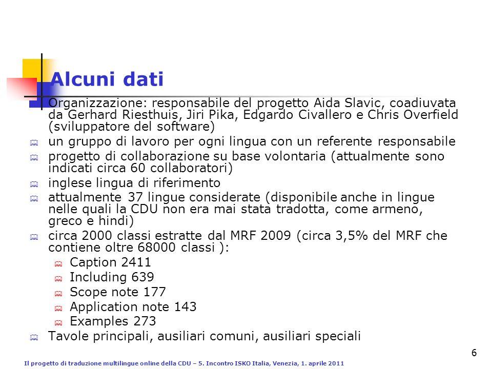 Il progetto di traduzione multilingue online della CDU – 5. Incontro ISKO Italia, Venezia, 1. aprile 2011 6 Organizzazione: responsabile del progetto