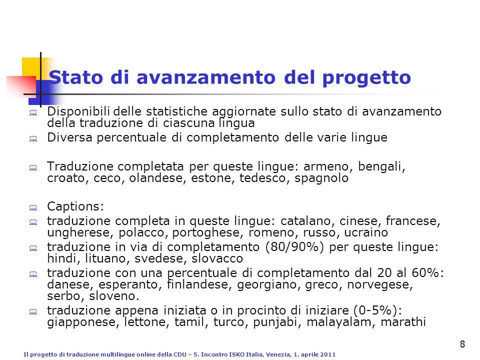 Il progetto di traduzione multilingue online della CDU – 5. Incontro ISKO Italia, Venezia, 1. aprile 2011 8 Disponibili delle statistiche aggiornate s