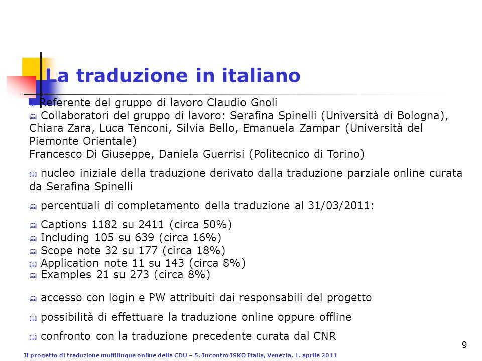 Il progetto di traduzione multilingue online della CDU – 5. Incontro ISKO Italia, Venezia, 1. aprile 2011 9 La traduzione in italiano Referente del gr