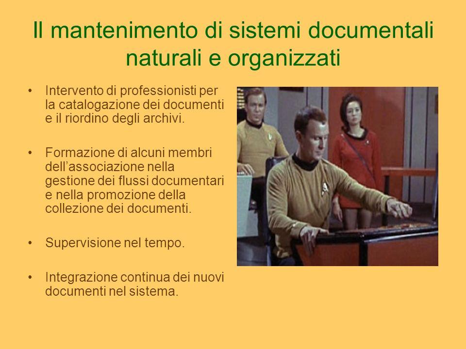 Il mantenimento di sistemi documentali naturali e organizzati Intervento di professionisti per la catalogazione dei documenti e il riordino degli arch