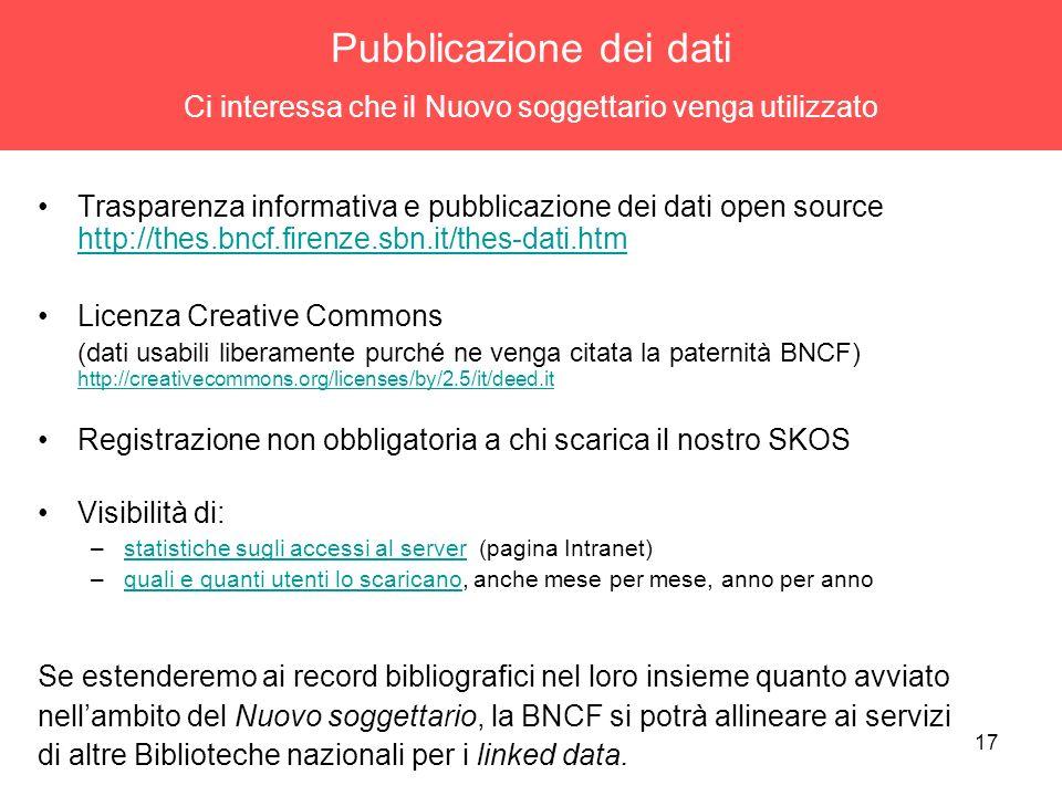 17 Pubblicazione dei dati Ci interessa che il Nuovo soggettario venga utilizzato Trasparenza informativa e pubblicazione dei dati open source http://t